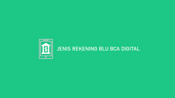 Jenis Rekening Blu BCA Digital