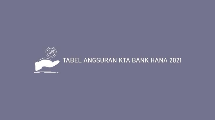 Tabel Angsuran Kta Bank Hana 2021