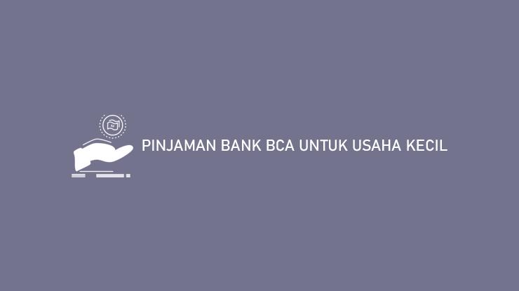 Pinjaman Bank BCA Untuk Usaha Kecil