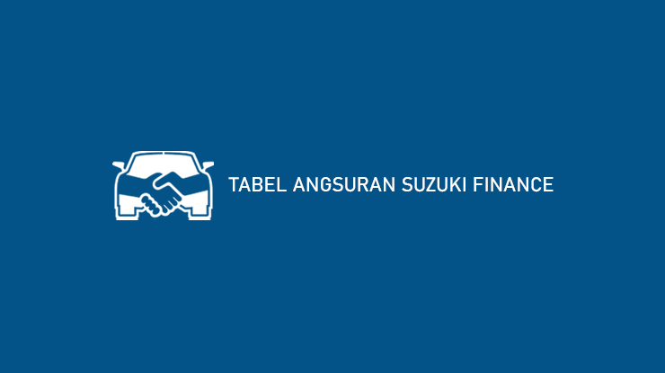 Tabel Angsuran Suzuki Finance