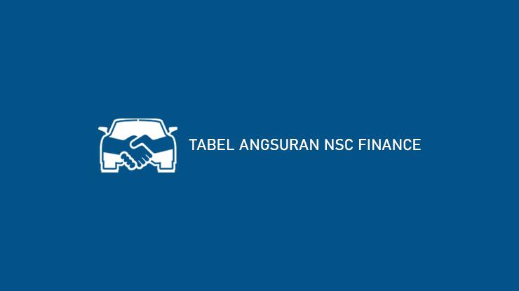 4 Tabel Angsuran NSC Finance 2021 Syarat & Bunga