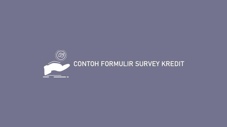 2 Contoh Formulir Survey Kredit & Download PDF DOC 2021